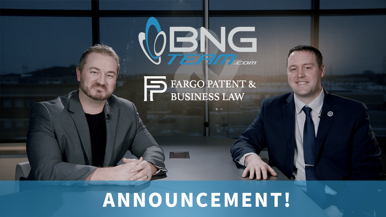 BNG Team Partners with Fargo Law Firm to Provide Patent and Business Legal Services